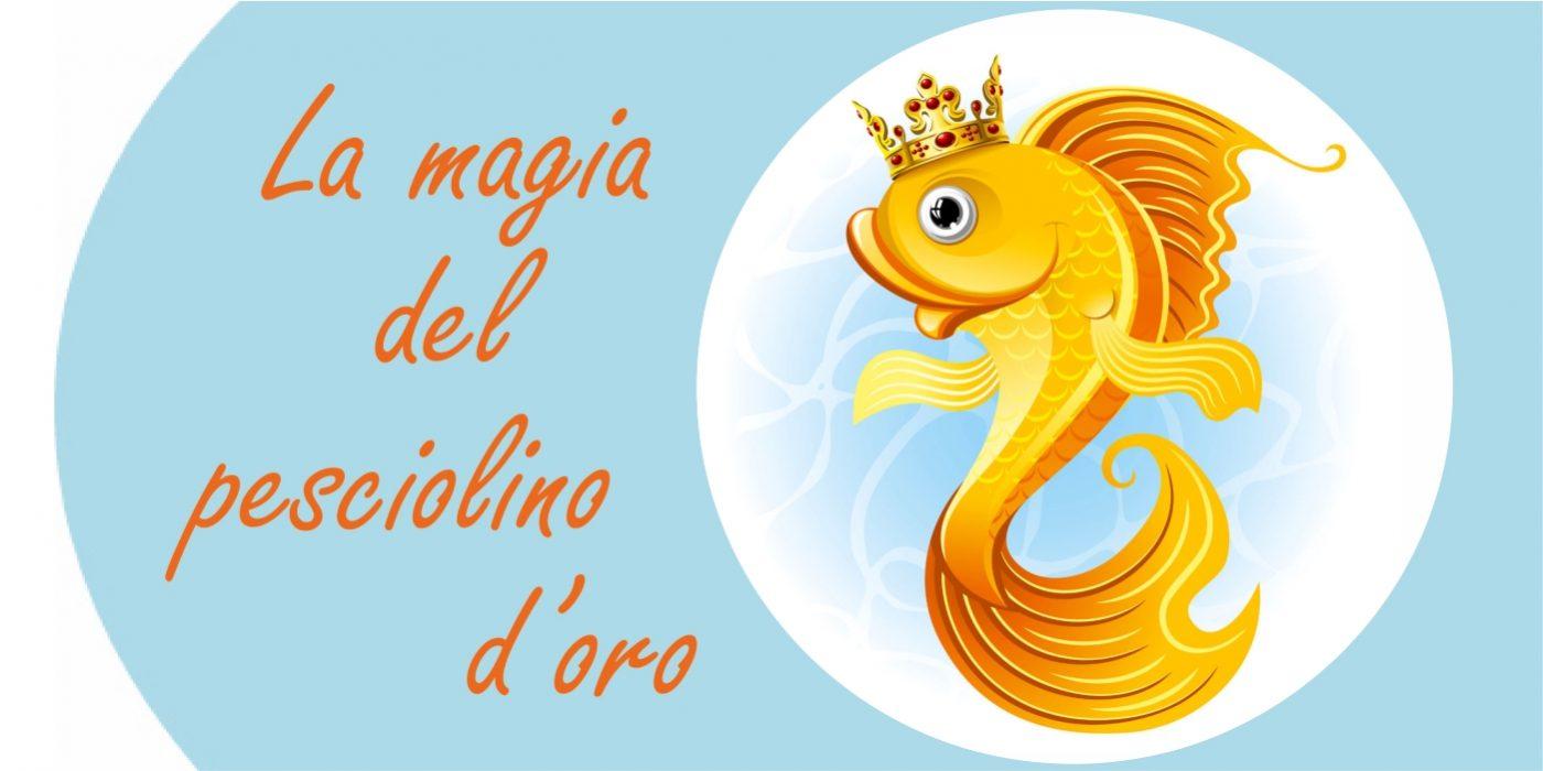 La magia del pesciolino d'oro