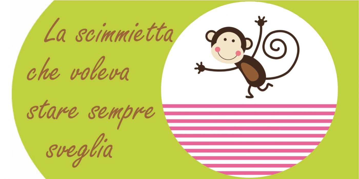 la scimmietta che voleva stare sempre sveglia - Favole per bambini quando fanno i capricci