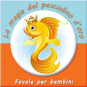 la magia del pesciolino d'oro - favole per bambini