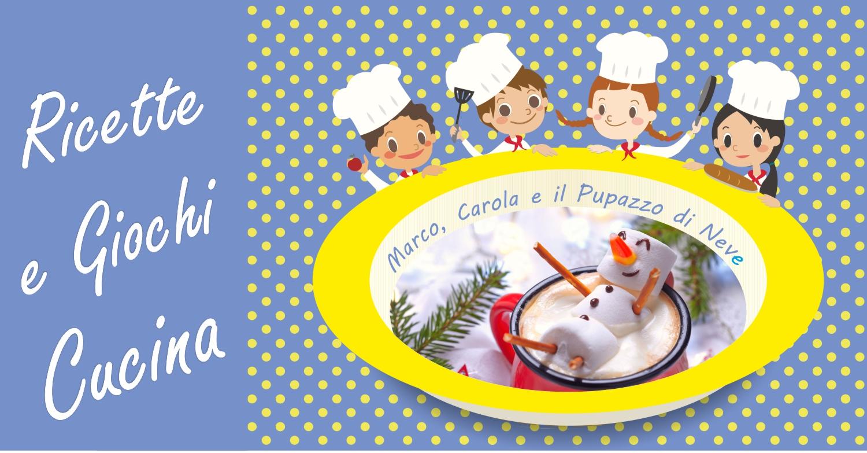 Cucina giocattolo - Marco, Carola e il pupazzo di neve