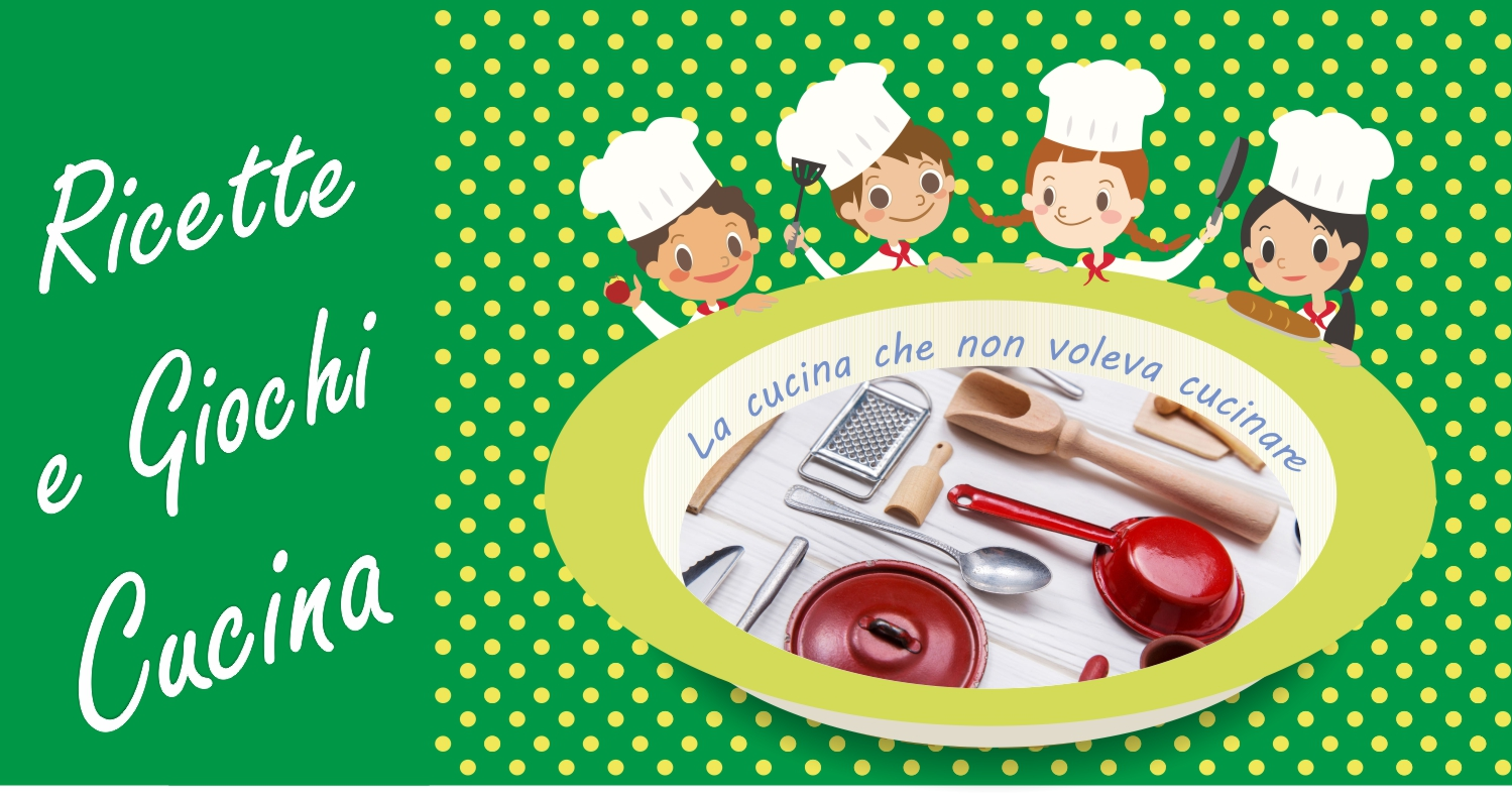 ricette giochi cucina la cucina che non voleva cucinare